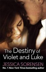 The Destiny of Violet and Luke - Jessica Sorensen