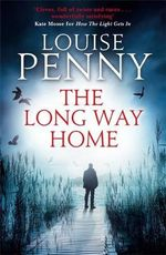 The Long Way Home : Chief Inspector Gamache - Louise Penny