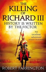 The Killing of Richard III - Robert Farrington