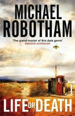 Life or Death  : Order Now For Your Chance to Win!*  - Michael Robotham