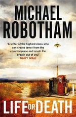 Life or Death : Very Limited Signed Copies Available*  - Michael Robotham