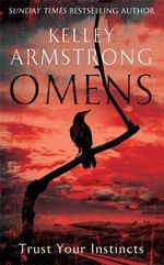 Omens : Trust Your Instincts - Kelley Armstrong
