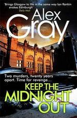 Keep the Midnight Out : William Lorimer : Book 12 - Alex Gray