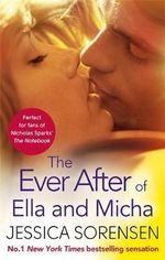 The Ever After of Ella and Micha : Ella and Micha - Jessica Sorensen