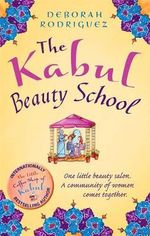 The Kabul Beauty School - Deborah Rodriguez