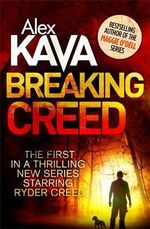Breaking Creed : Ryder Creed - Alex Kava