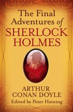 The Final Adventures of Sherlock Holmes - Arthur Conan Doyle