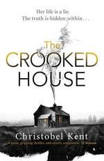 The Crooked House - Christobel Kent