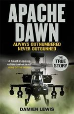 Apache Dawn : Always outnumbered, never outgunned. - Damien Lewis