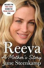 Reeva: A Mother's Story - June Steenkamp
