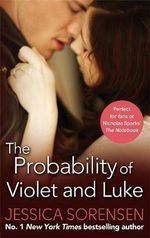 The Probability of Violet and Luke : Callie and Kayden - Jessica Sorensen