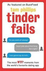 Tinder Fails - Tom Phillips