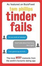 Tinder Fails - Tom Phillips