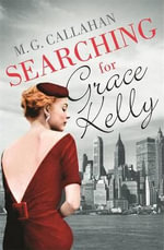 Searching for Grace Kelly - M. G. Callahan