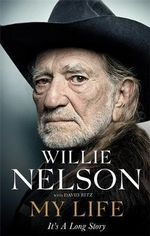 My Life : It's a Long Story - Willie Nelson