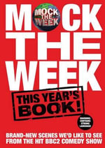 Mock the Week 2009 : This Year's Book : All-new Scenes We'd Like to See - Dan Patterson
