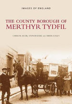 The County Borough of Merthyr Tydfil - C. Jacob