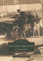 Gloster Aircraft Company : Archive Photographs Ser. - Derek N. James