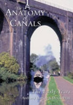 The Anatomy of Canals : The Early Years - Anthony Burton