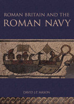 Roman Britain and the Roman Navy - David J.P. Mason