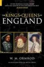 The Kings and Queens of England : Series name: Revealing History - W. M. Ormrod