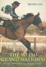 The Welsh Grand National : From Deerstalker to Supreme Glory - Brian Lee