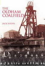 The Oldham Coalfield : 10, 000 Years in a Peak District Valley - Jack Nadin