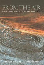 From the Air : Understanding Aerial Archaeology