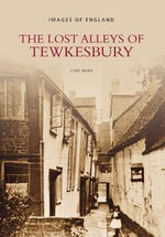 The Lost Alleys and Streets of Tewkesbury - Cliff Burd