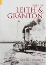 Port of Leith and Granton : History and Guide - Graeme H. Somner