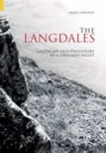 The Langdales : Landscape and Prehistory in a Lakeland Valley - Mark Edmonds