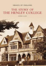 Story of the Henley College : Education, Piety and Politics in Early Modern Engl... - Gemma Allen