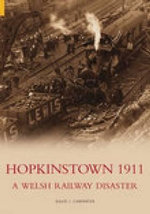 Hopkinstown 1911 : A Welsh Railway Disaster - David Carpenter