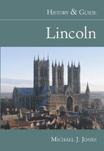 Lincoln, History and Guide - Mick Jones
