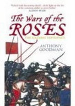 The Wars of the Roses : The Soldiers' Experience - Prof. Anthony E. Goodman