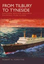 Eastern Region Railway Shipping Tilbury - Robert N. Forsythe