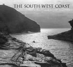 The South West Coast : A Photographic History - Chris Thurman