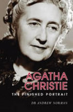 Agatha Christie : The Finished Portrait - Norman Scarfe
