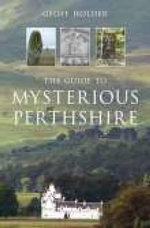 The Guide to Mysterious Perthshire - Geoff Holder
