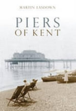 Piers of Kent - Martin Easdown