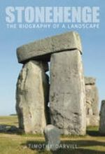 Stonehenge : The Biography of Landscape - Timothy Darvill