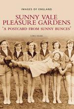 Sunny Vale Pleasure Gardens : A Postcard from Sunny Bunces - Chris Helme