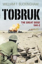 Tobruk : The Great Seige 1941-2 - William F. Buckingham