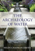 The Archaeology of Water - Helen Chapman-Davies