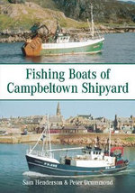 Fishing Boats of Campbeltown Shipyard - Peter Drummond