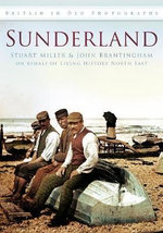 Sunderland In Old Photographs - Stuart Miller