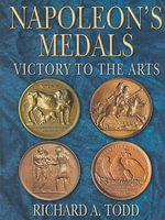 Napoleon's Medals : Victory to the Arts - Richard A. Todd
