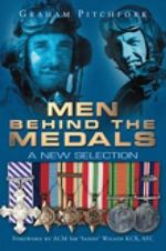 Men Behind the Medals : A New Selection - Graham Pitchfork