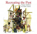 Recreating the Past : HISTORY PRESS - Victor Ambrus