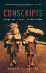 Conscripts : Forgotten Men of the Great War - Iliana R. Bet-El